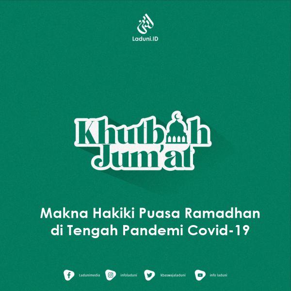 Khutbah Jumat: Makna Hakiki Puasa Ramadhan di Tengah Pandemi Covid-19